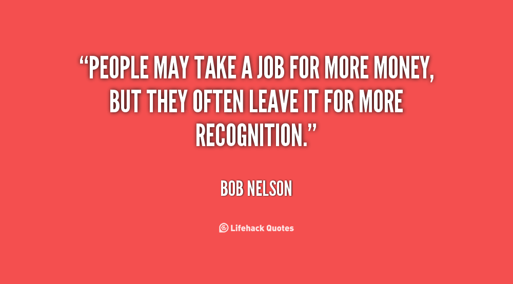 quote-bob-nelson-people-may-take-a-job-for-more