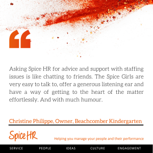 Asking Spice HR for advice and support with staffing issues is like chatting to friends.  Christine Philippe, Owner, Beachcomber Kindergarten