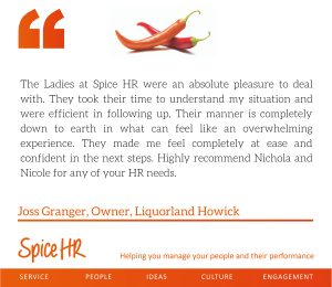 The Ladies at Spice HR were an absolute pleasure to deal with.  Joss Granger, Owner, Liquorland Howick