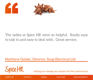 The ladies at Spice HR were so helpful.  Really easy to talk to and easy to deal with.  Great service.  Matthew Geisler, Director, Snap Electrical Ltd