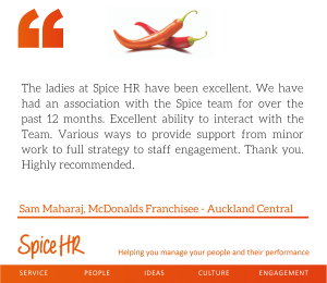 The Ladies at Spice HR have been excellent.  highly recommended.  Sama Maharaj, McDonalds Franchisee - Auckland Central