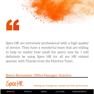 Spice HR are extremely professional with a high quality of service. Sherri Burmeister, Office Manager, Hutchco