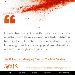 I have been working with Spice for about 12 months now ... Highly recommended.  Joe Richardson, Managing Director, The Boatbuilders
